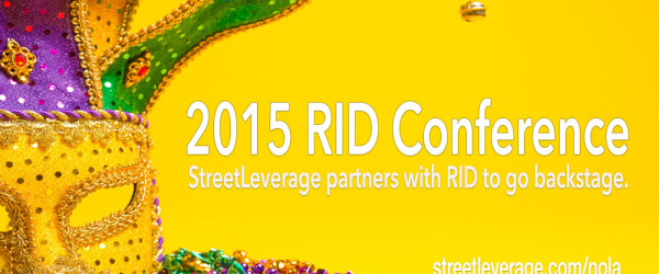 2015 RID Conference: StreetLeverage Goes Backstage