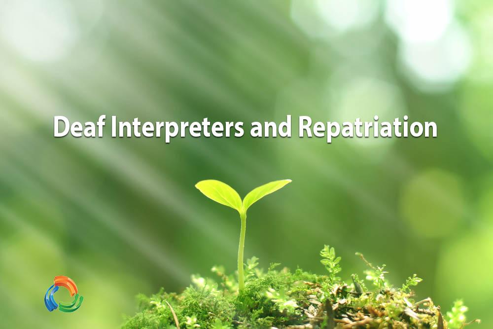 Deaf Interpreters and Repatriation
