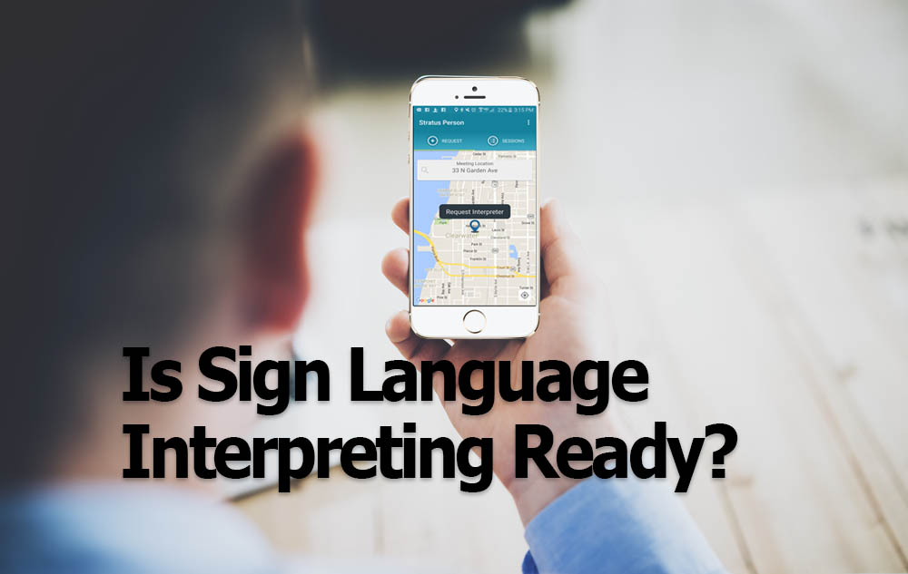 Is Sign Language Interpreting Ready for an Uber-like Approach?